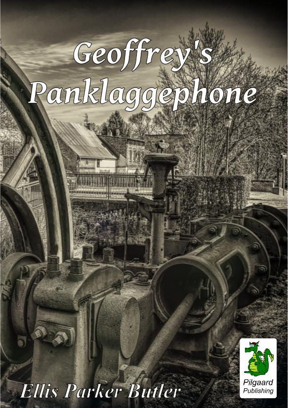Ellis Parker Butler: Geoffrey's Panklaggephone