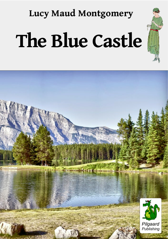 Lucy Maud Montgomery: The Blue Castle